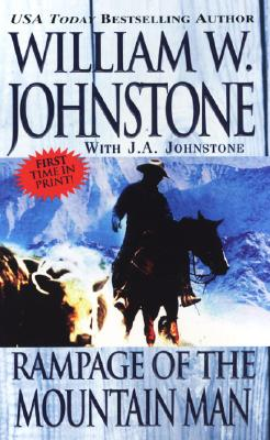 Rampage of the Mountain Man By Johnstone, William W./ Johnstone, J. A.