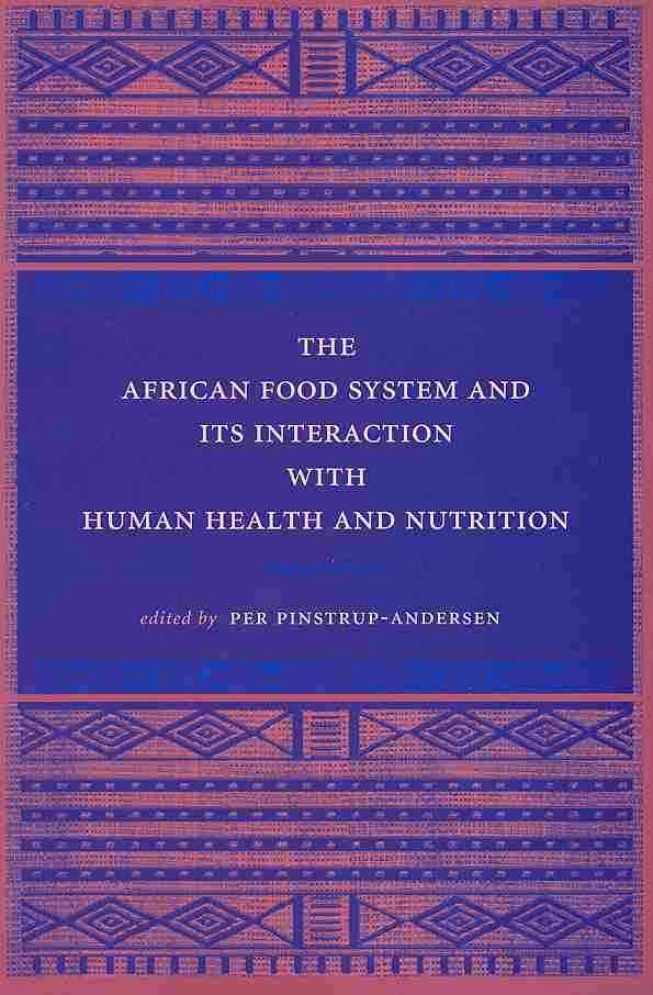 The African Food System and Its Interaction With Human Health and Nutrition By Pinstrup-Andersen, Per (EDT)