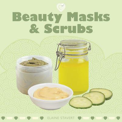 Beauty Masks & Scrubs By Stavert, Elaine